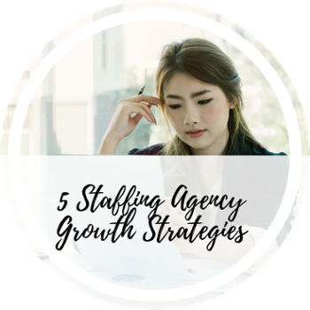 Staffing Agency Growth Strategies