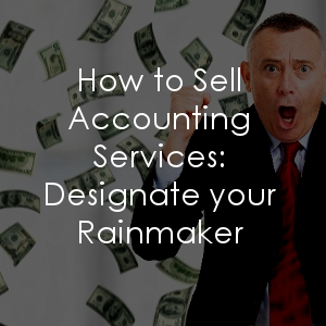 Hunting for a new way to sell services for your accounting firm? Get a rainmaker!