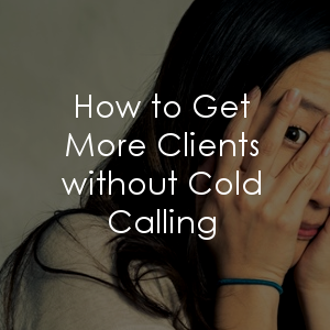Cut the cold calling - and here's how