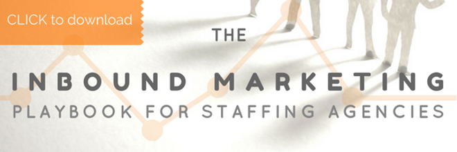 Download this free guide to getting started with inbound marketing for your staffing agency!