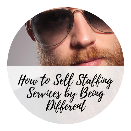 How to sell staffing services from the top down: be different